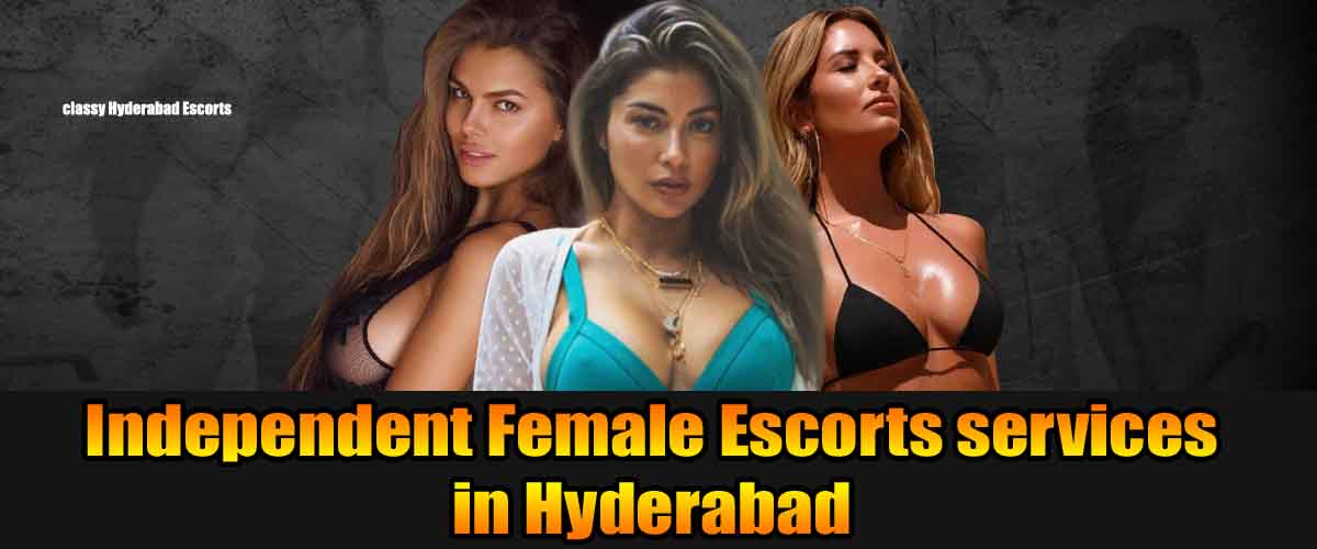 Female escorts services in Hyderabad